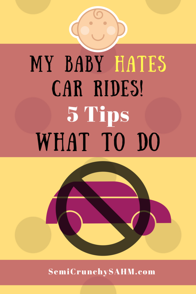Baby Hates The Car Seat 5 Tips To Make Rides Calm Again SemiCrunchySAHM